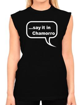 Say It In Chamorro T-Shirt - Sleeveless-Womens