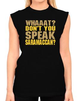 Whaaat? Dont You Speak Saramaccan? T-Shirt - Sleeveless-Womens
