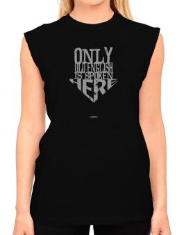 Only Old English Is Spoken Here T-Shirt - Sleeveless-Womens
