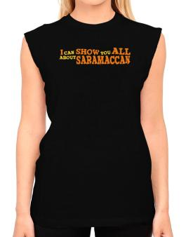 I Can Show You All About Saramaccan T-Shirt - Sleeveless-Womens