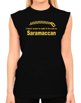I Dont Want To Talk If It Is Not In Saramaccan T-Shirt - Sleeveless-Womens