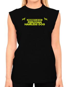 Property Of My Peruvian Hairless Dog T-Shirt - Sleeveless-Womens