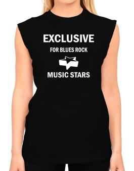 Exclusive For Blues Rock Stars T-Shirt - Sleeveless-Womens