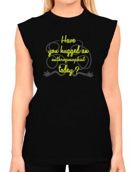Have You Hugged An Anthroposophist Today? T-Shirt - Sleeveless-Womens