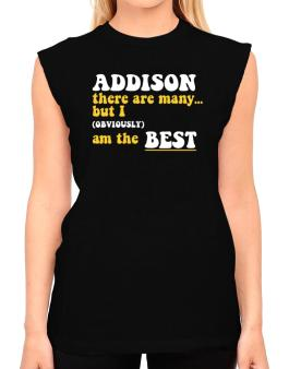 Addison There Are Many... But I (obviously) Am The Best T-Shirt - Sleeveless-Womens