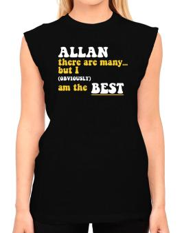 Allan There Are Many... But I (obviously) Am The Best T-Shirt - Sleeveless-Womens