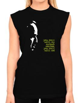 You Mess With My Andean Condor, You Mess With Me! T-Shirt - Sleeveless-Womens