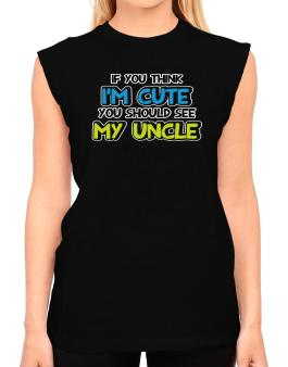 You should see my uncle T-Shirt - Sleeveless-Womens