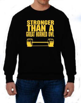 Stronger Than A Great Horned Owl Sweatshirt
