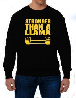 Stronger Than A Llama Sweatshirt