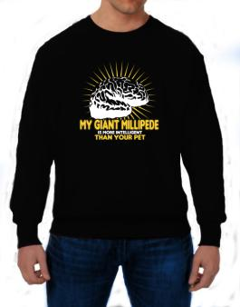My Giant Millipede Is More Intelligent Than Your Pet Sweatshirt