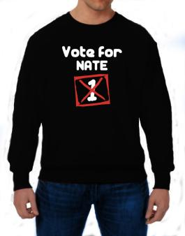 Vote For Nate - 1 Sweatshirt