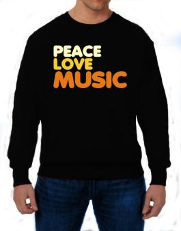 Peace Love Music Sweatshirt