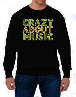 Crazy About Music Sweatshirt