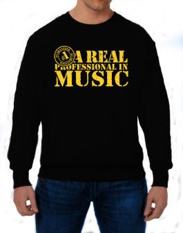 A Real Professional In Music Sweatshirt