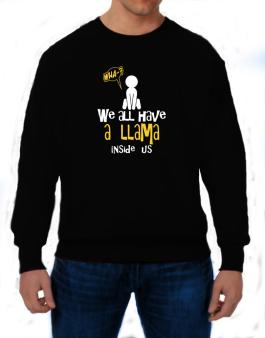 We All Have A Llama Inside Us Sweatshirt