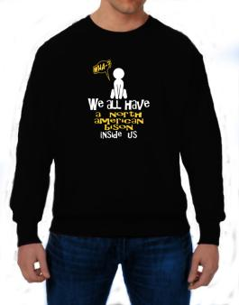 We All Have A North American Bison Inside Us Sweatshirt