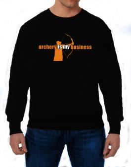 Archery Is My Business Sweatshirt