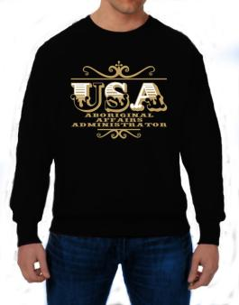 Usa Aboriginal Affairs Administrator Sweatshirt