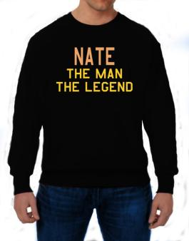 Nate The Man The Legend Sweatshirt