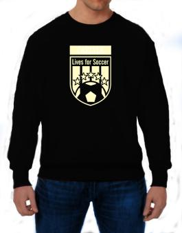 Carlyle Lives For Soccer Sweatshirt
