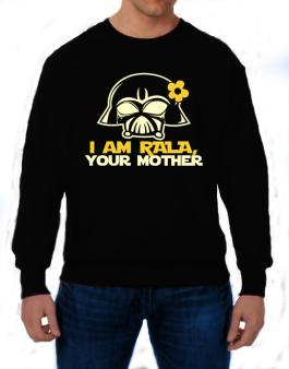 I Am Vala, Your Mother Sweatshirt