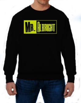 Mr. Albright Sweatshirt