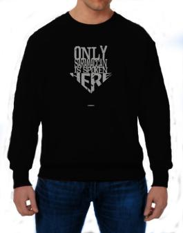 Only Saramaccan Is Spoken Here Sweatshirt