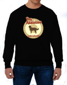 Dog Addiction : Labradoodle Sweatshirt