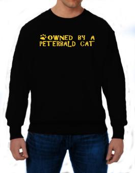 Owned By A Peterbald Sweatshirt