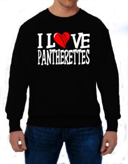 I Love Pantherettes - Scratched Heart Sweatshirt