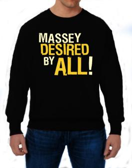 Massey Desired By All! Sweatshirt