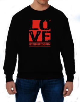 Love Anthroposophy Sweatshirt