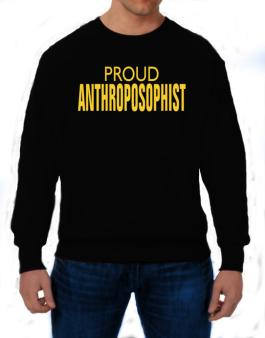 Proud Anthroposophist Sweatshirt
