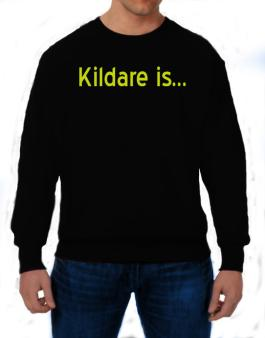 Kildare Is Sweatshirt