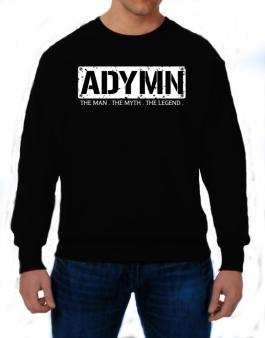Adymn : The Man - The Myth - The Legend Sweatshirt