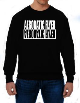 Aerobatic Flyer Negative Sweatshirt
