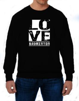 Love Badminton Sweatshirt