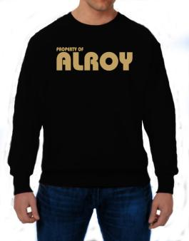 Property Of Alroy Sweatshirt