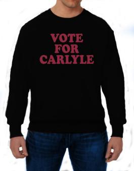 Vote For Carlyle Sweatshirt