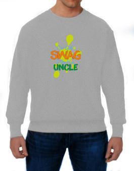 Ive got swag like my uncle Sweatshirt
