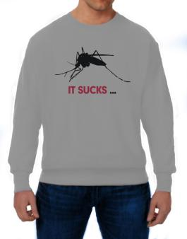 It Sucks ... - Mosquito Sweatshirt
