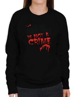 Being A ... Andean Condor Is Not A Crime Sweatshirt-Womens