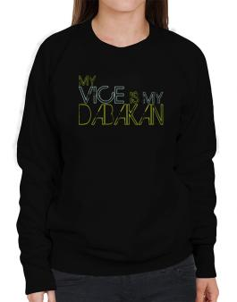My Vice Is My Dabakan Sweatshirt-Womens