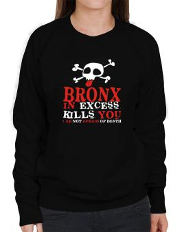 Bronx In Excess Kills You - I Am Not Afraid Of Death Sweatshirt-Womens