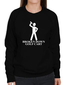 Broken Down Golf Cart Sweatshirt-Womens