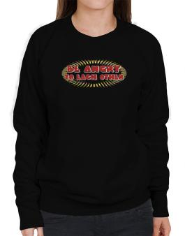 Be Angry To Each Other Sweatshirt-Womens