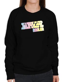 As As Matter Of Fact, The World Does Revolve Around My Angler Sweatshirt-Womens