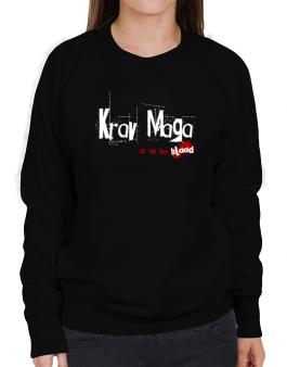 Krav Maga Is In My Blood Sweatshirt-Womens