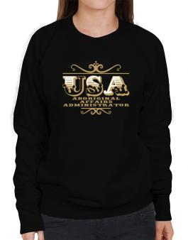 Usa Aboriginal Affairs Administrator Sweatshirt-Womens